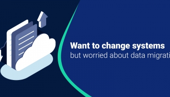 Want to change systems, but worried about data migration?